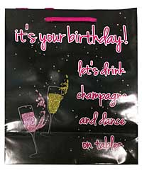It's Your Birthday, Let's Drink Champange & Dance on Tables Gift