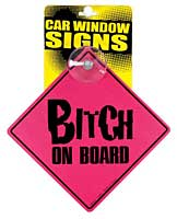 Bitch on Board Car Window Signs