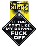 If You Don't Like My Driving Fuck Off Car Window Signs