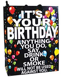 It's Your Birthday Anything You Do Say Drink or Smoke...Gif